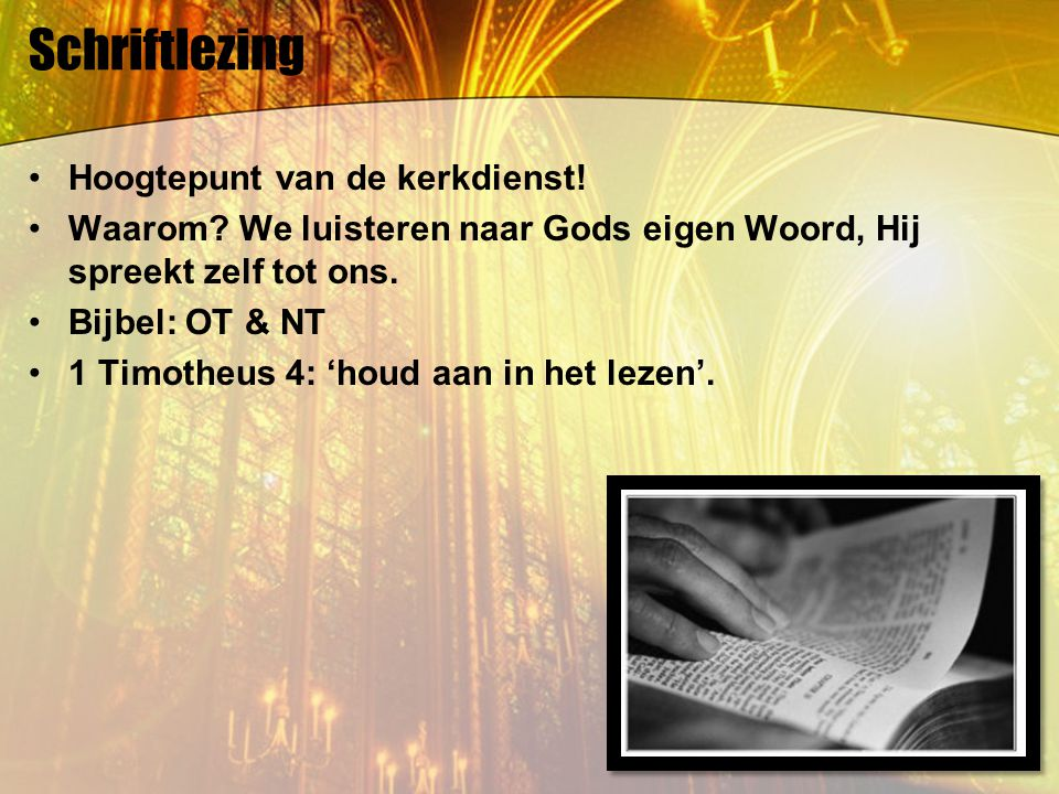 Schriftlezing Hoogtepunt van de kerkdienst!