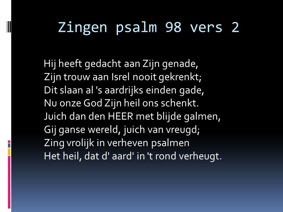 Zingen psalm 98 vers 2