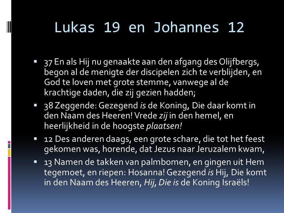 Lukas 19 en Johannes 12