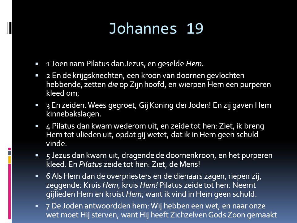Johannes 19 1 Toen nam Pilatus dan Jezus, en geselde Hem.