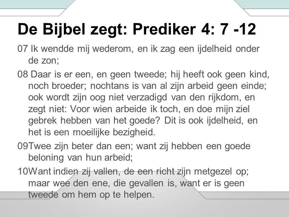 De Bijbel zegt: Prediker 4: 7 -12