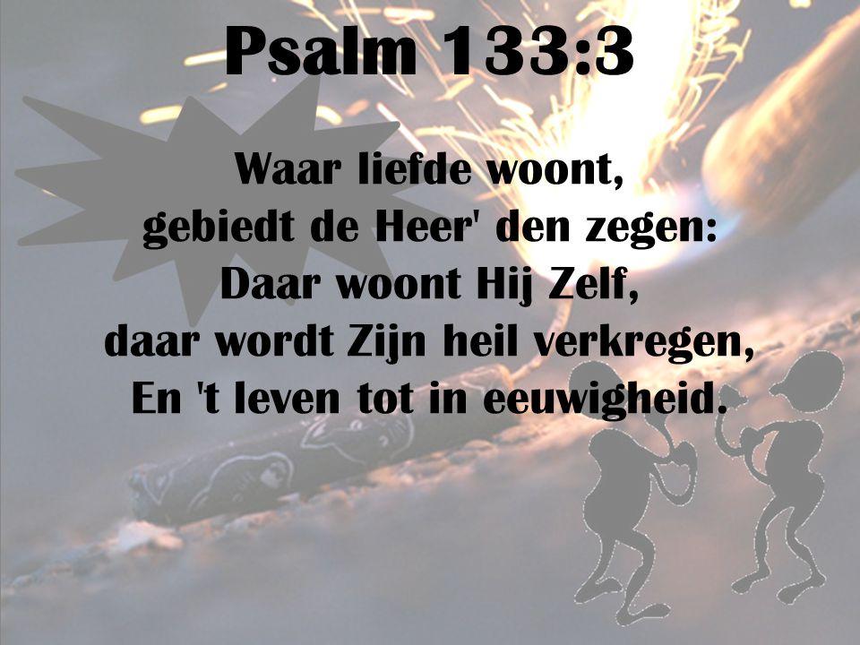 Psalm 133:3 Waar liefde woont,