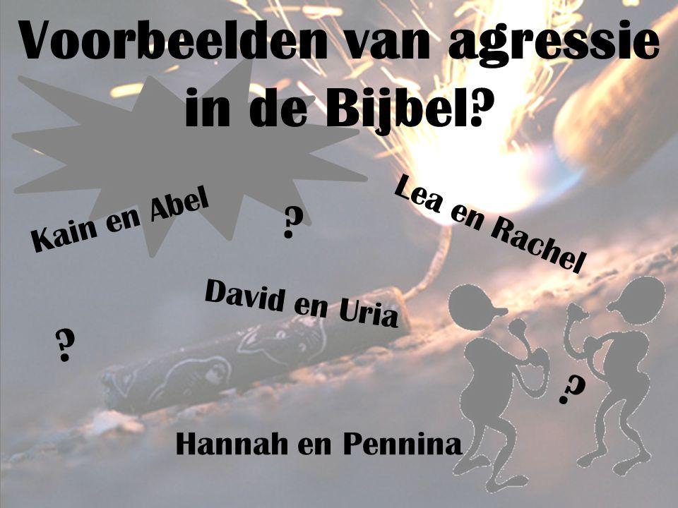 Voorbeelden van agressie in de Bijbel