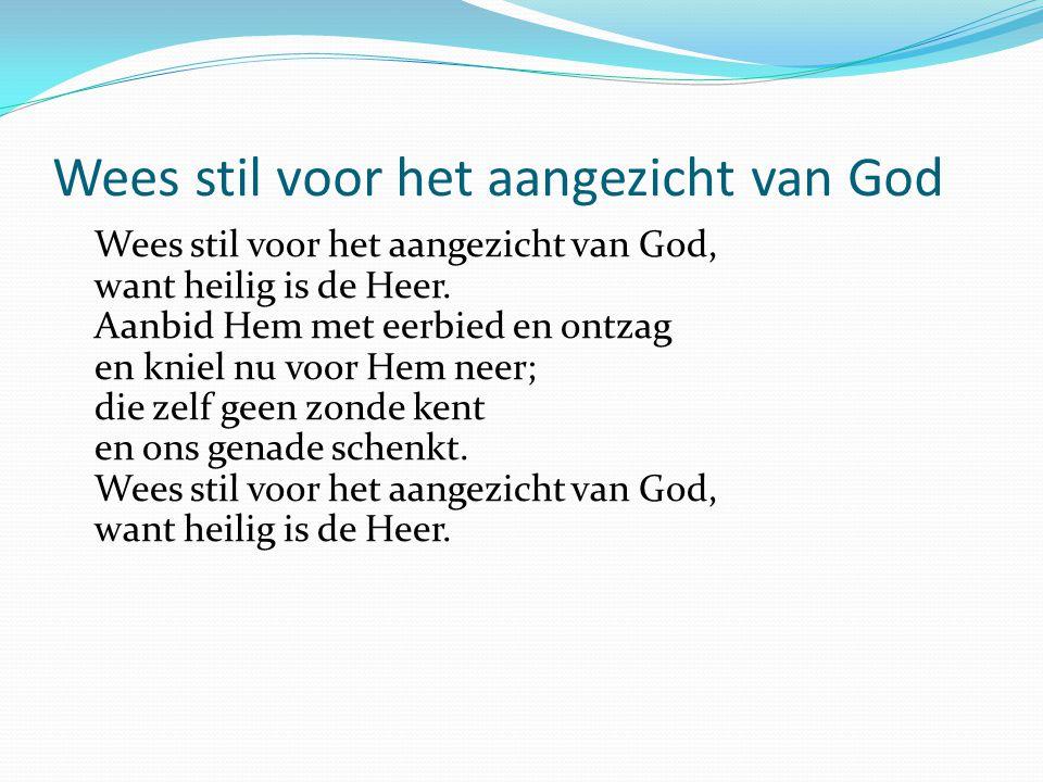 Wees stil voor het aangezicht van God