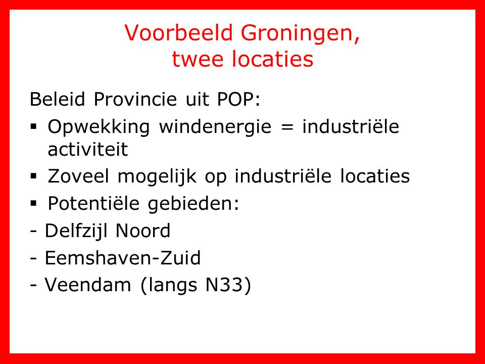 Voorbeeld Groningen, twee locaties