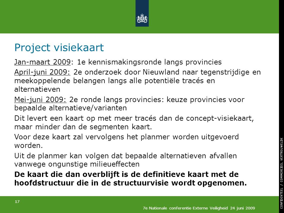 Project visiekaart Jan-maart 2009: 1e kennismakingsronde langs provincies.