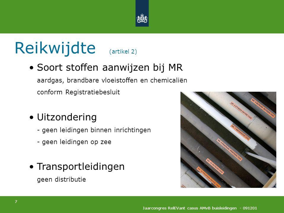 Reikwijdte (artikel 2) Soort stoffen aanwijzen bij MR aardgas, brandbare vloeistoffen en chemicaliën conform Registratiebesluit.