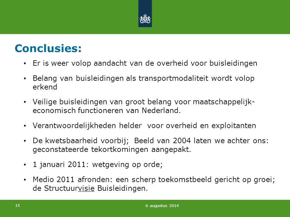 Conclusies: Er is weer volop aandacht van de overheid voor buisleidingen. Belang van buisleidingen als transportmodaliteit wordt volop erkend.