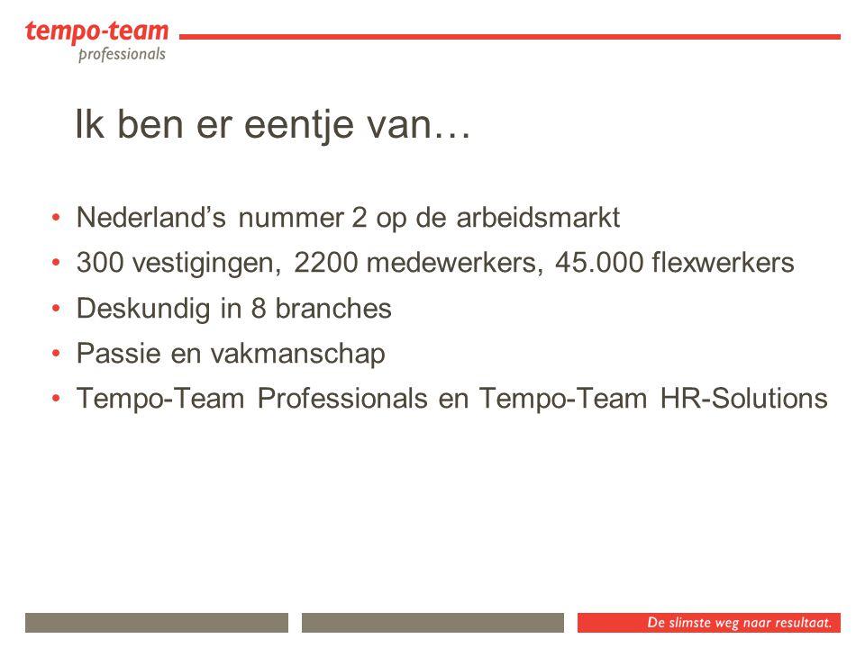 Ik ben er eentje van… Nederland's nummer 2 op de arbeidsmarkt