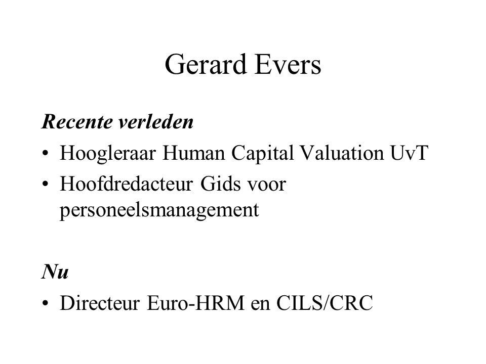 Gerard Evers Recente verleden Hoogleraar Human Capital Valuation UvT