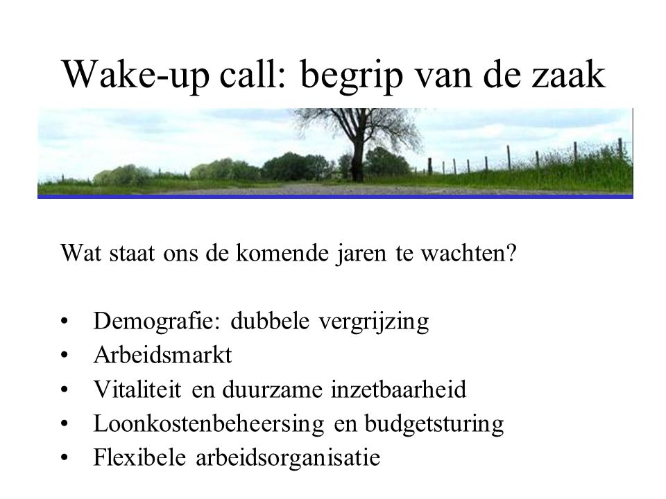 Wake-up call: begrip van de zaak