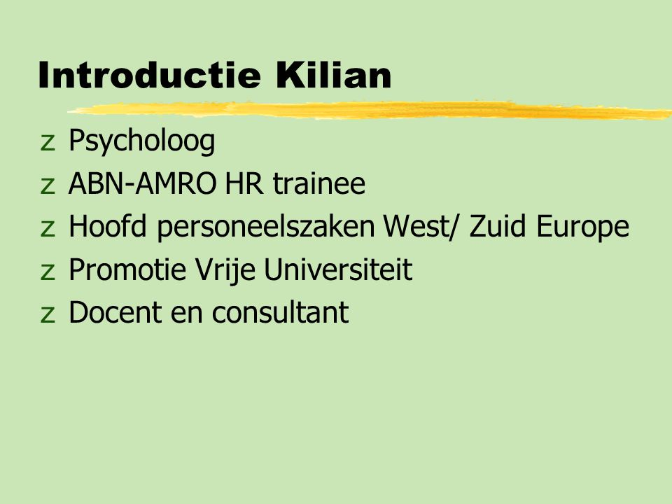 Introductie Kilian Psycholoog ABN-AMRO HR trainee