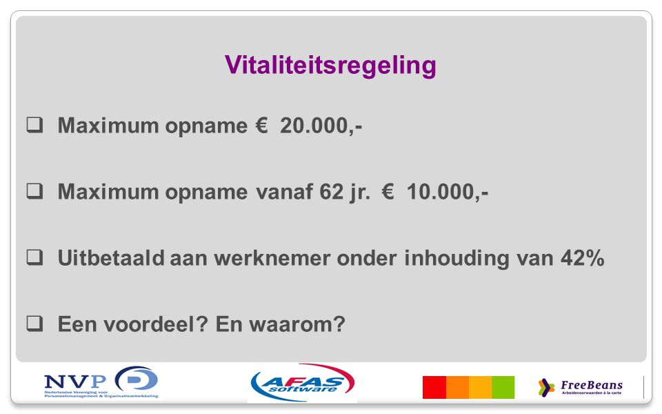 Vitaliteitsregeling Maximum opname € 20.000,-