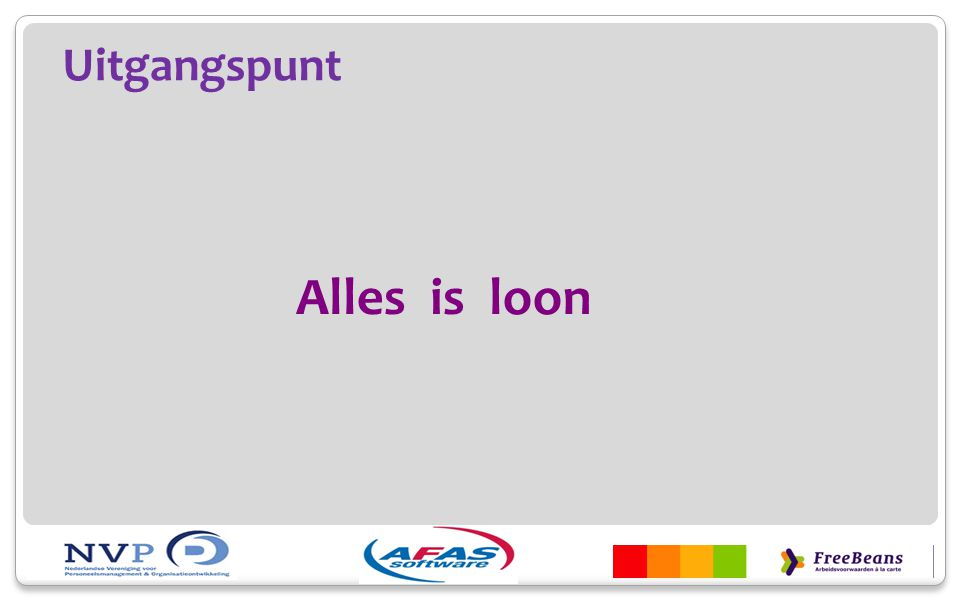 Uitgangspunt Alles is loon