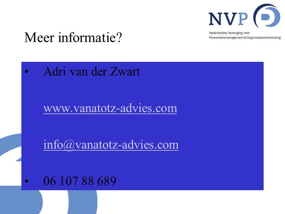 Meer informatie Adri van der Zwart www.vanatotz-advies.com