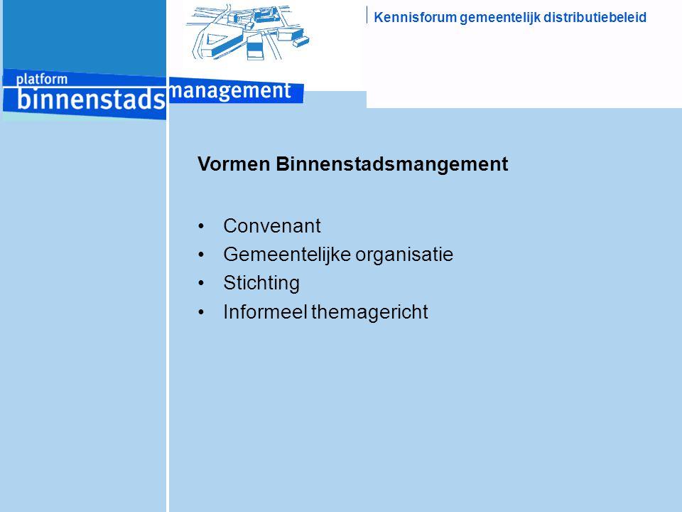 Vormen Binnenstadsmangement Convenant Gemeentelijke organisatie