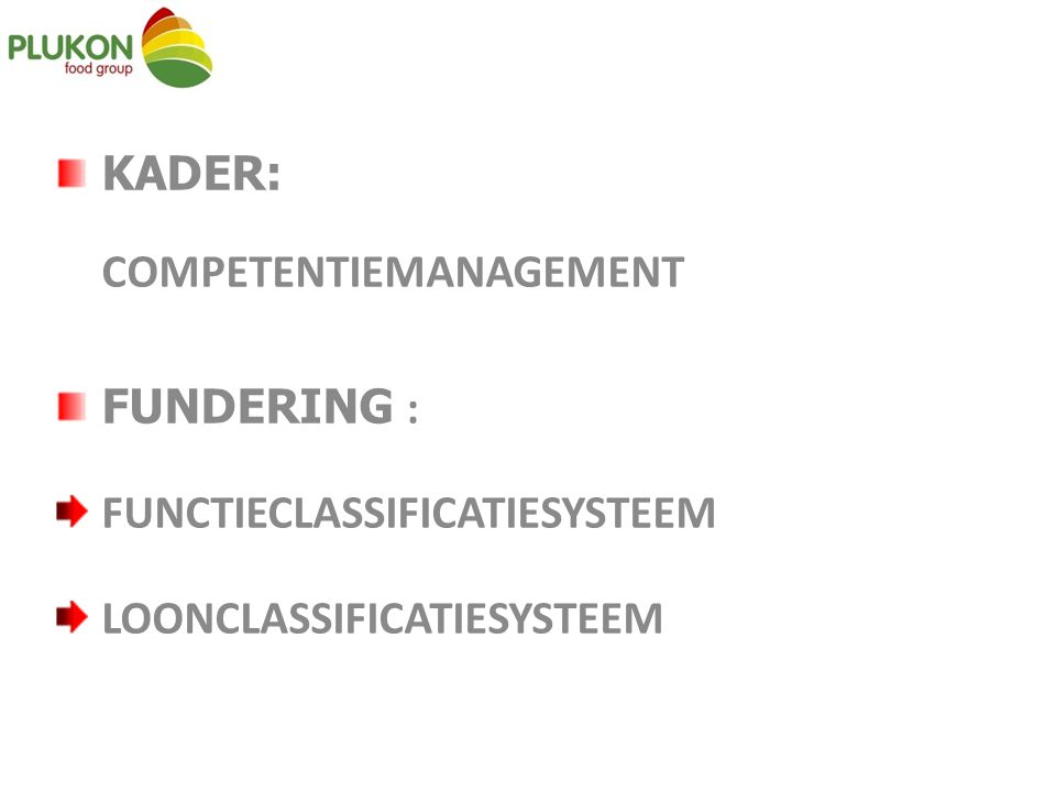 KADER: COMPETENTIEMANAGEMENT FUNDERING : FUNCTIECLASSIFICATIESYSTEEM LOONCLASSIFICATIESYSTEEM