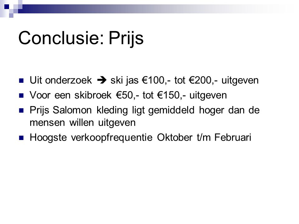 Conclusie: Prijs Uit onderzoek  ski jas €100,- tot €200,- uitgeven