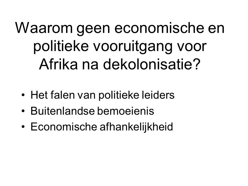 Waarom geen economische en politieke vooruitgang voor Afrika na dekolonisatie