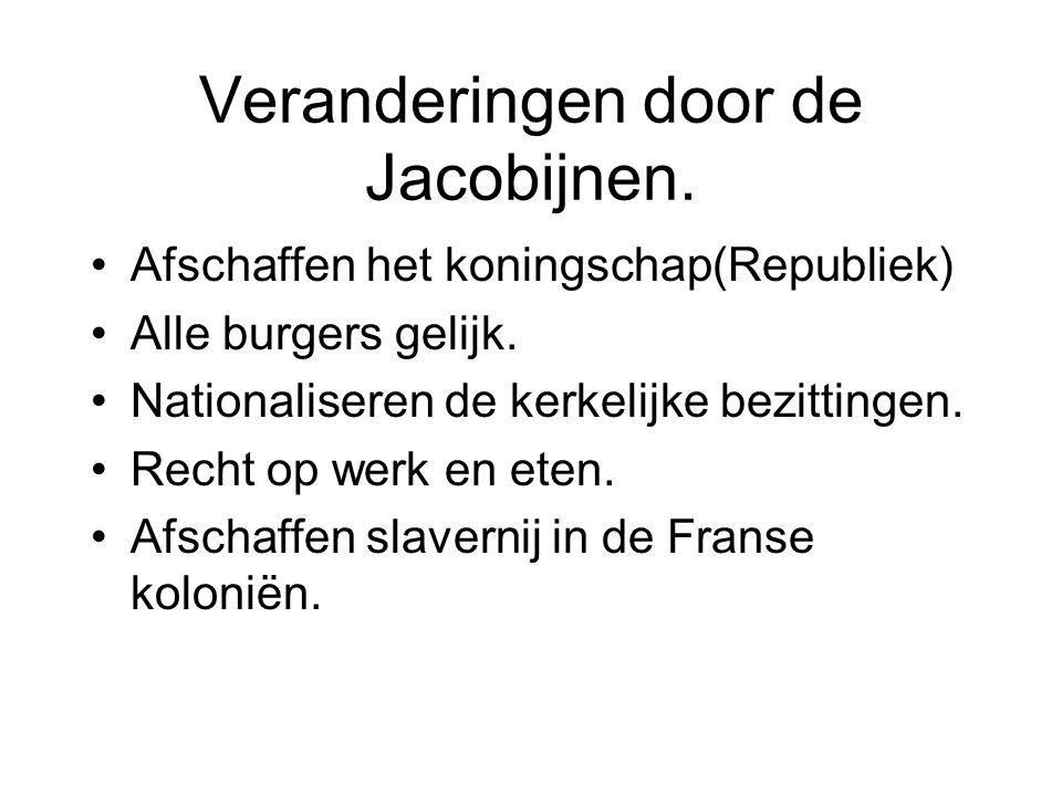 Veranderingen door de Jacobijnen.