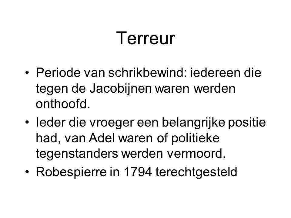 Terreur Periode van schrikbewind: iedereen die tegen de Jacobijnen waren werden onthoofd.