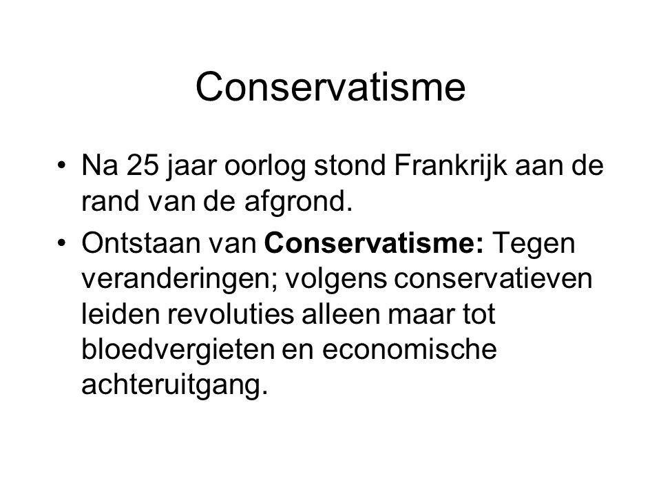 Conservatisme Na 25 jaar oorlog stond Frankrijk aan de rand van de afgrond.