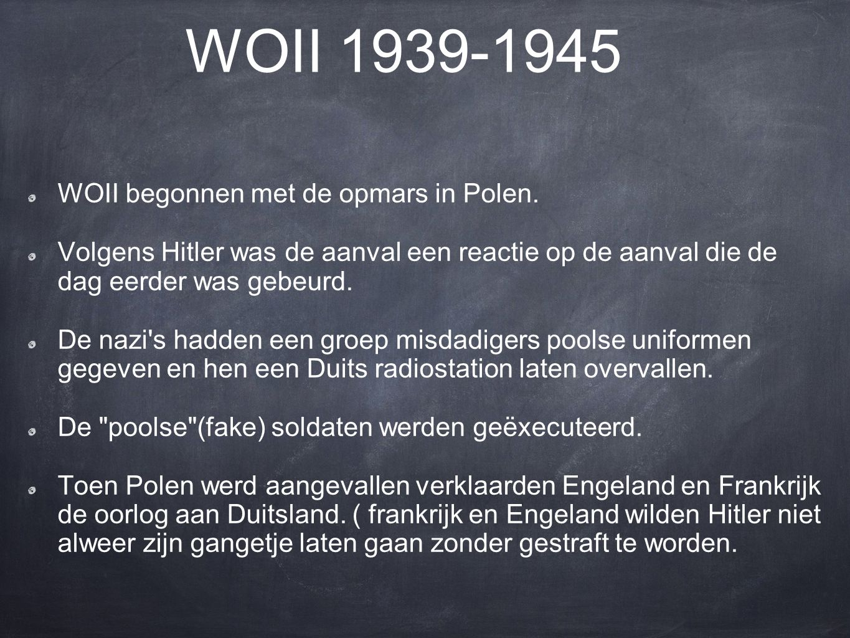 WOII 1939-1945 WOII begonnen met de opmars in Polen.