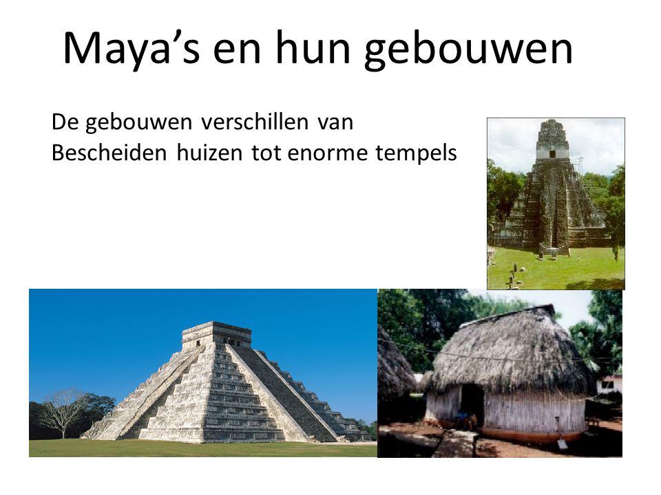 Maya's en hun gebouwen De gebouwen verschillen van