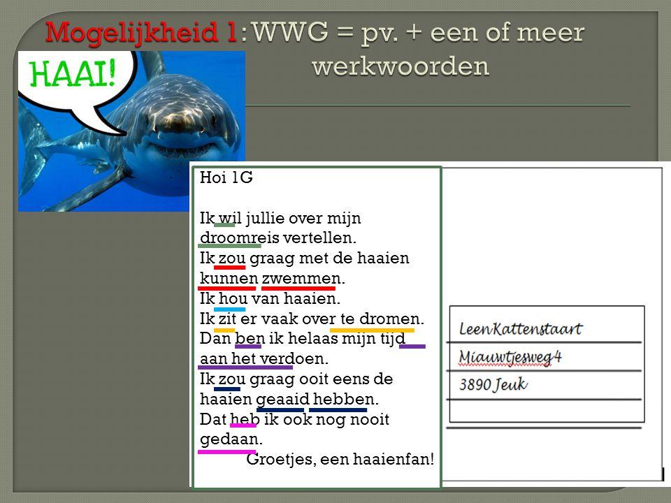 Mogelijkheid 1: WWG = pv. + een of meer werkwoorden