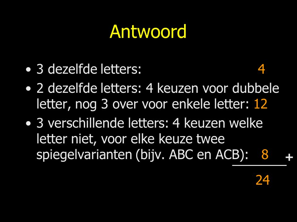 Antwoord 3 dezelfde letters: 4