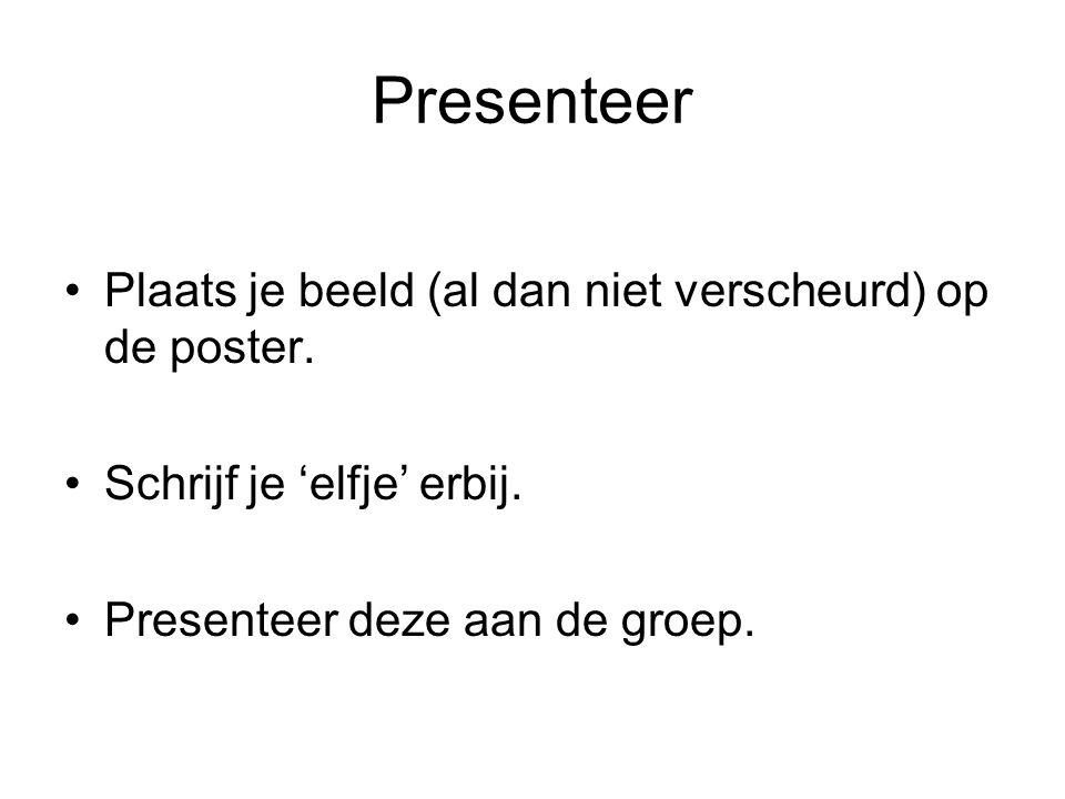 Presenteer Plaats je beeld (al dan niet verscheurd) op de poster.