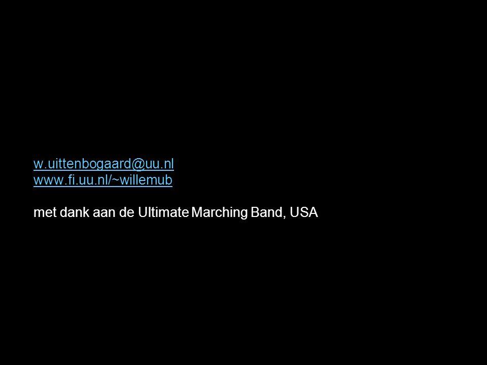 w.uittenbogaard@uu.nl www.fi.uu.nl/~willemub met dank aan de Ultimate Marching Band, USA