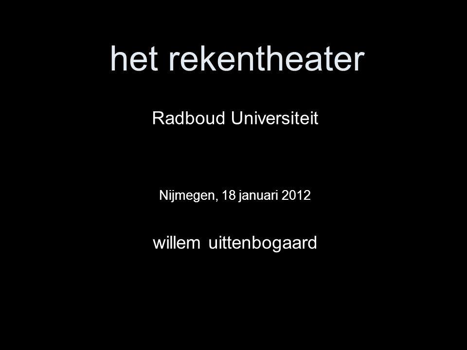 Radboud Universiteit Nijmegen, 18 januari 2012 willem uittenbogaard