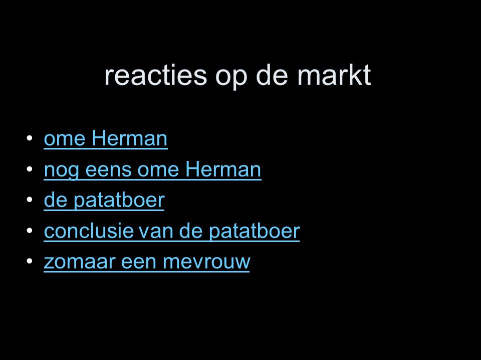reacties op de markt ome Herman nog eens ome Herman de patatboer