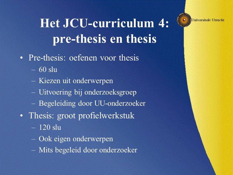 Het JCU-curriculum 4: pre-thesis en thesis