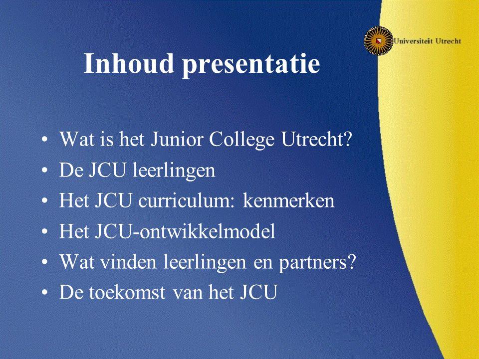Inhoud presentatie Wat is het Junior College Utrecht