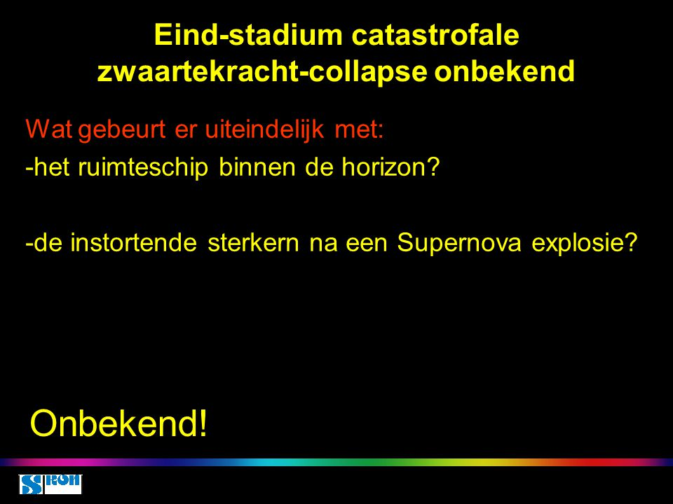 Eind-stadium catastrofale zwaartekracht-collapse onbekend