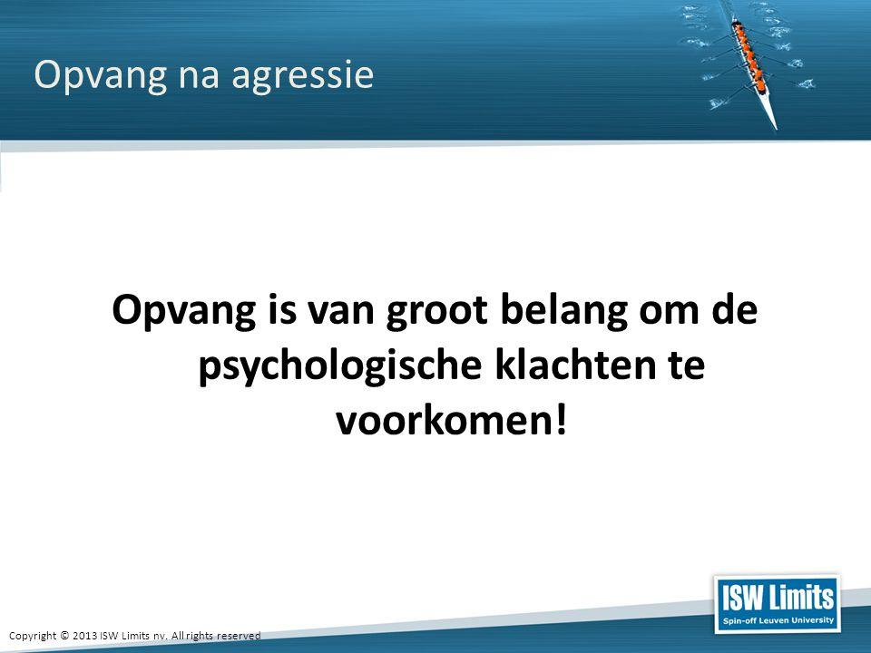 Opvang is van groot belang om de psychologische klachten te voorkomen!