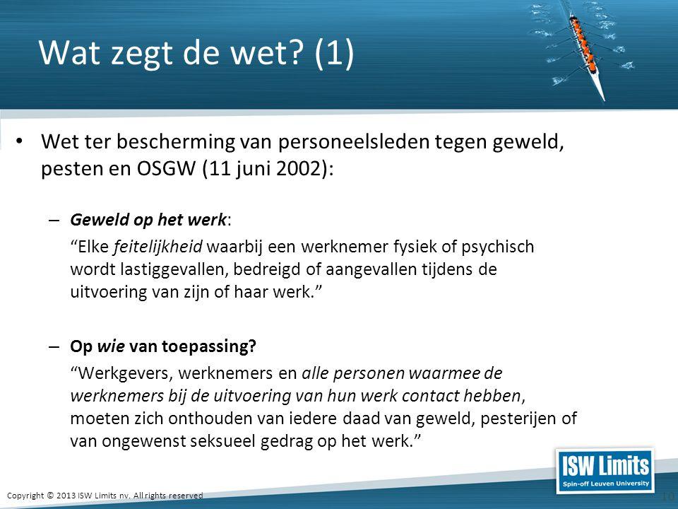 Wat zegt de wet (1) Wet ter bescherming van personeelsleden tegen geweld, pesten en OSGW (11 juni 2002):