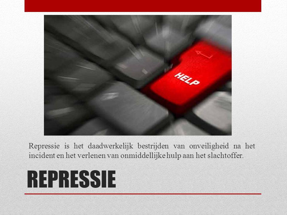5-4-2017 Repressie is het daadwerkelijk bestrijden van onveiligheid na het incident en het verlenen van onmiddellijke hulp aan het slachtoffer.
