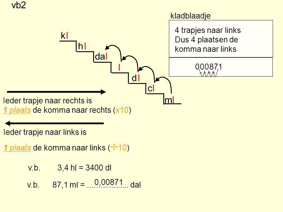 vb2 k l h l da l l d l c l m l kladblaadje 4 trapjes naar links