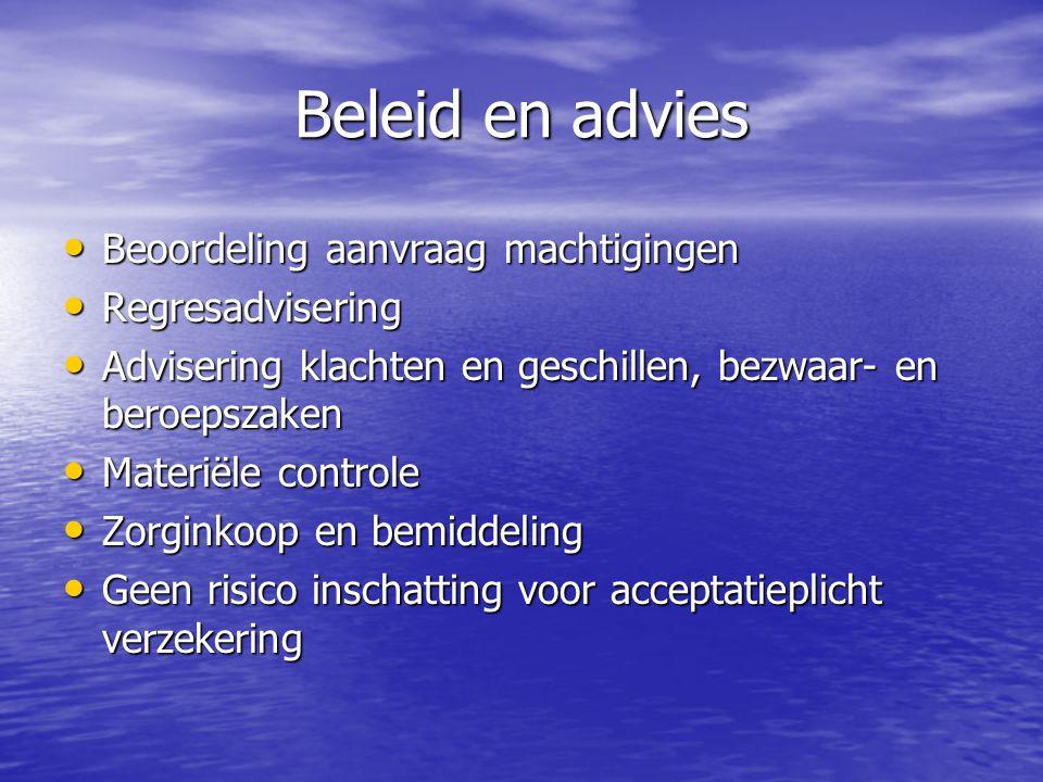 Beleid en advies Beoordeling aanvraag machtigingen Regresadvisering