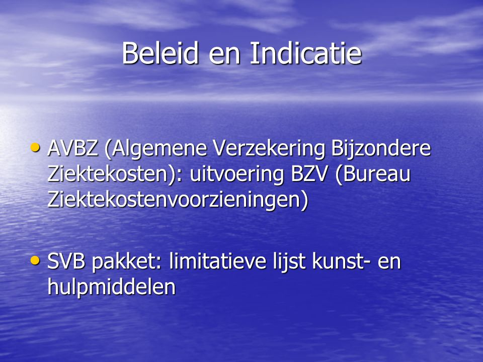 Beleid en Indicatie AVBZ (Algemene Verzekering Bijzondere Ziektekosten): uitvoering BZV (Bureau Ziektekostenvoorzieningen)