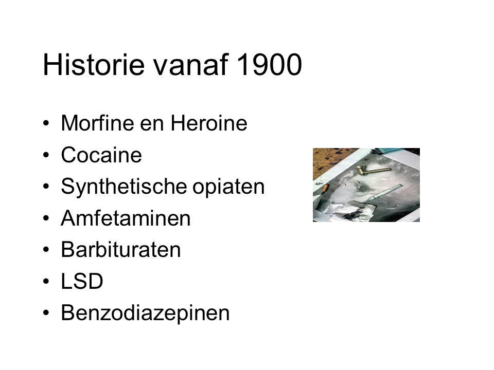 Historie vanaf 1900 Morfine en Heroine Cocaine Synthetische opiaten