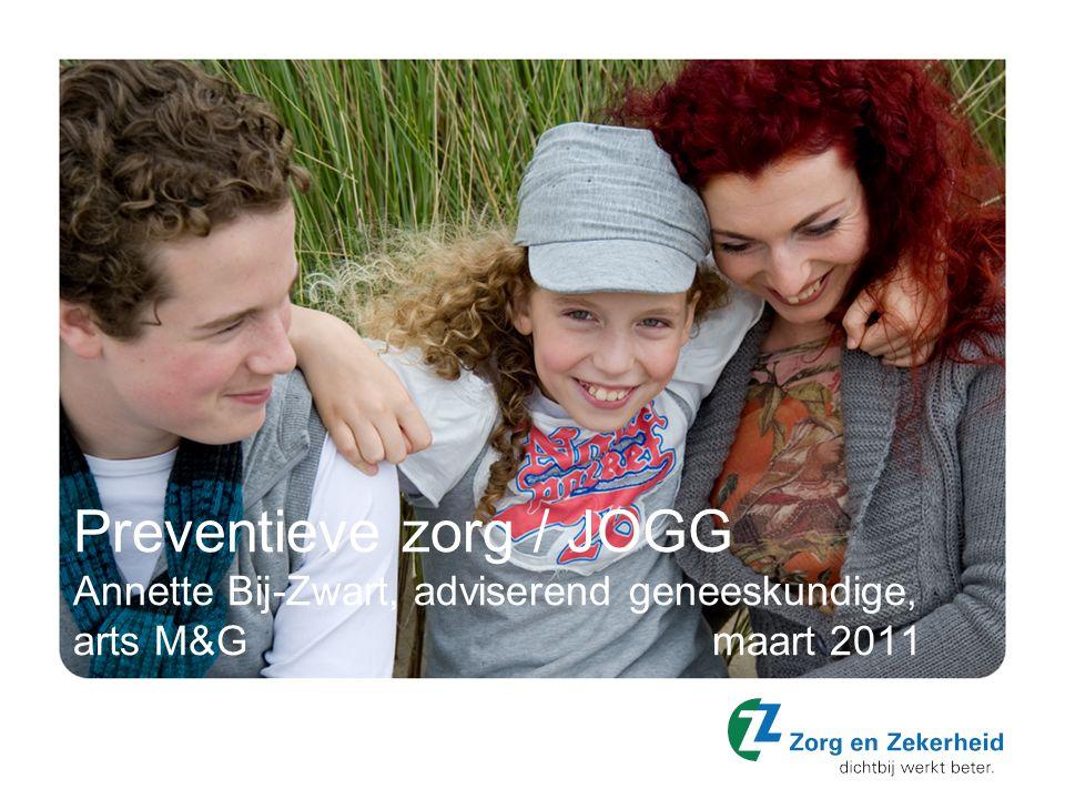 Preventieve zorg / JOGG Annette Bij-Zwart, adviserend geneeskundige, arts M&G maart 2011