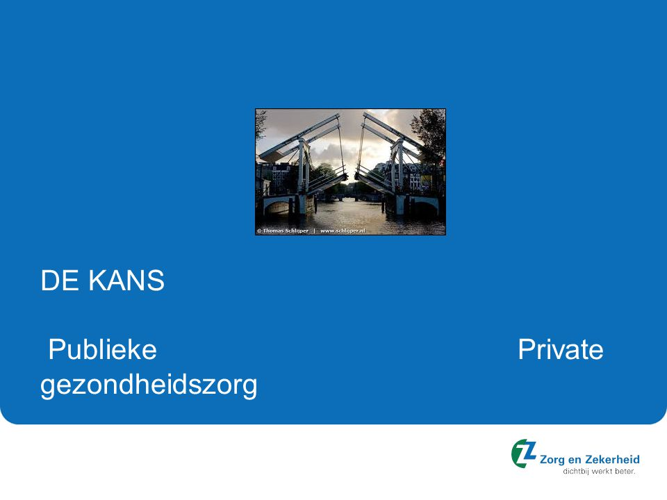 DE KANS Publieke Private gezondheidszorg