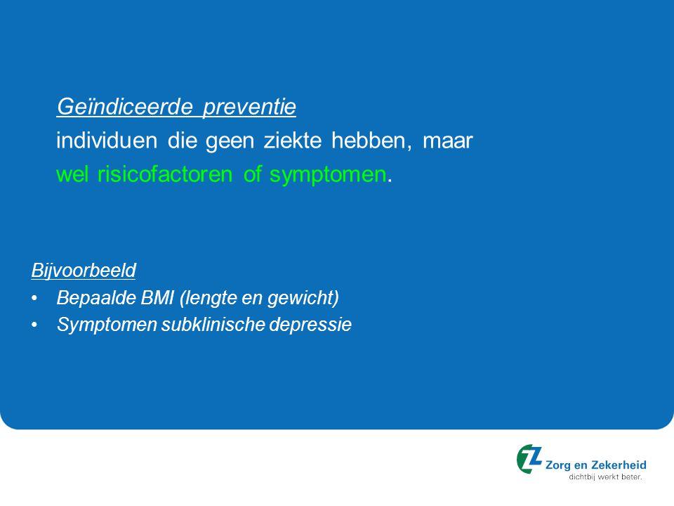 Geïndiceerde preventie individuen die geen ziekte hebben, maar