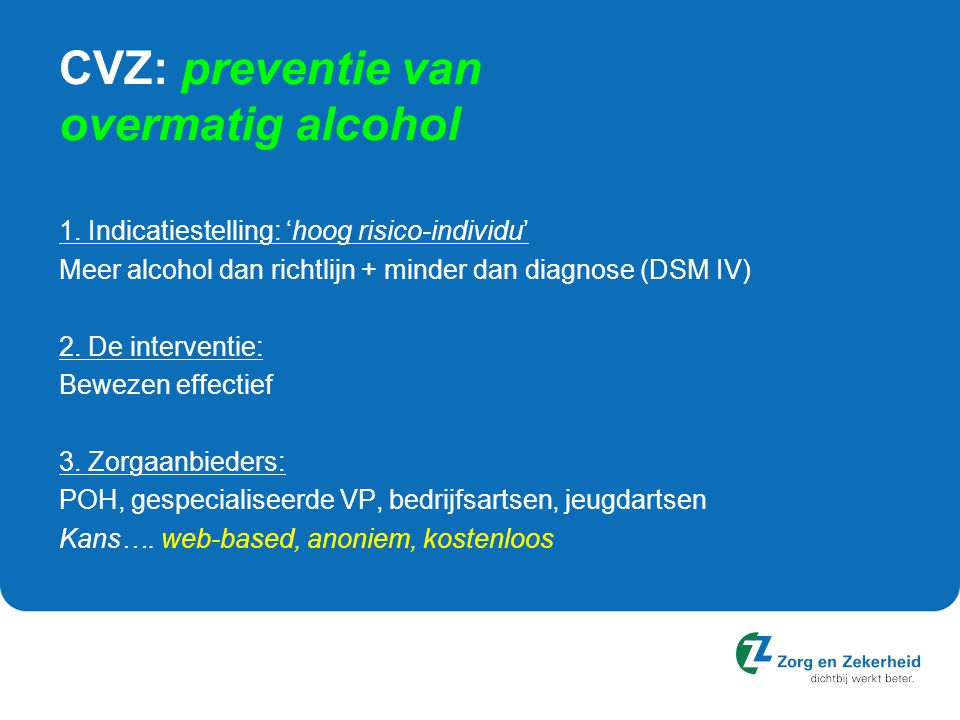CVZ: preventie van overmatig alcohol