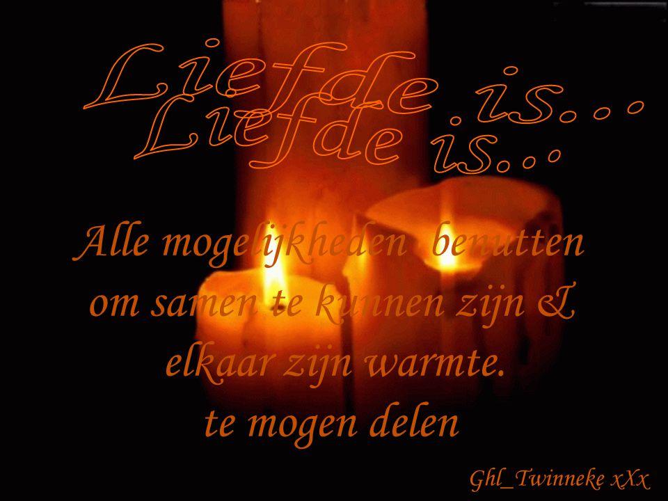 Liefde is... Liefde is... Alle mogelijkheden benutten