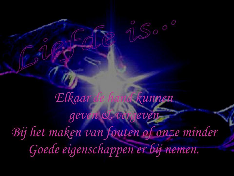 Liefde is... Elkaar de hand kunnen geven & vergeven